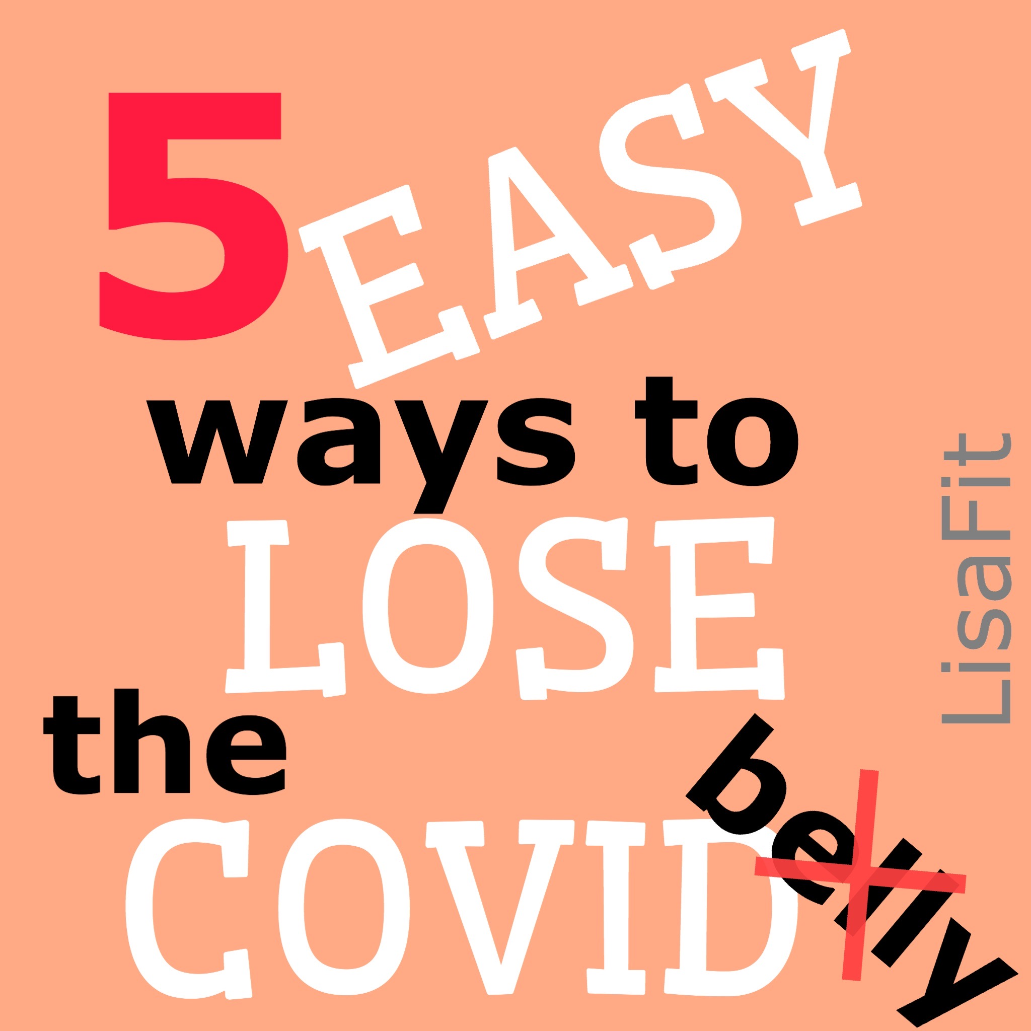 5 easy ways to lose covid belly