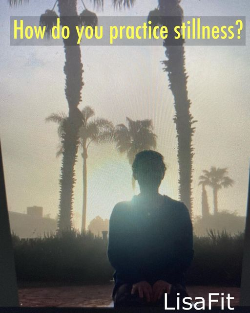 how do you practive stillness